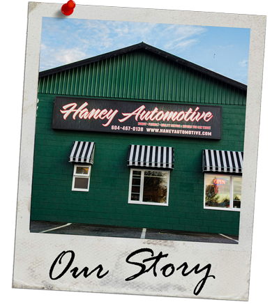 Haney Automotive, Our Story